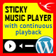 Download Sticky HTML5 Music Player WordPress Plugin from CodeCanyon