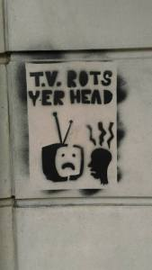 TV Rots Yer Head