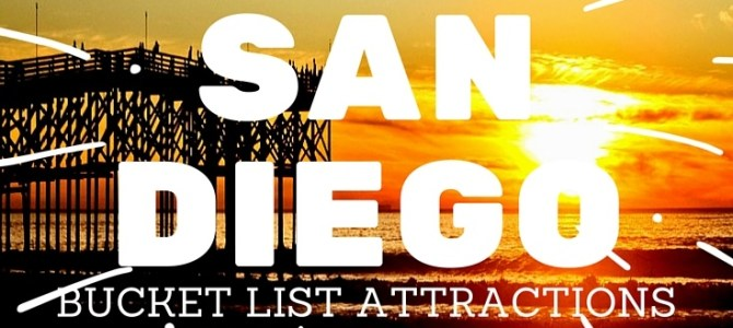 San Diego Attractions You Need on Your Bucket List!
