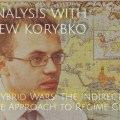 WEAPONIZED CHAOS: Andrew Korybko on Hybrid Wars & Faux Revolutions