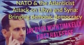 Bringing NATO's Demonic 'Democracy' to Libya & Syria: Jay Dyer