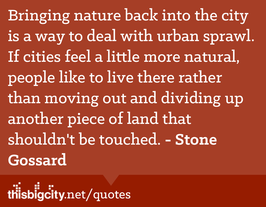 Lets Talk Cities Fifteen Of The Best Urbanism Quotes This Big City