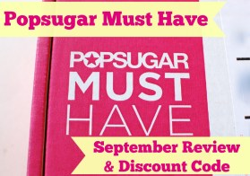 Popsugar Must Have September review & discount code.