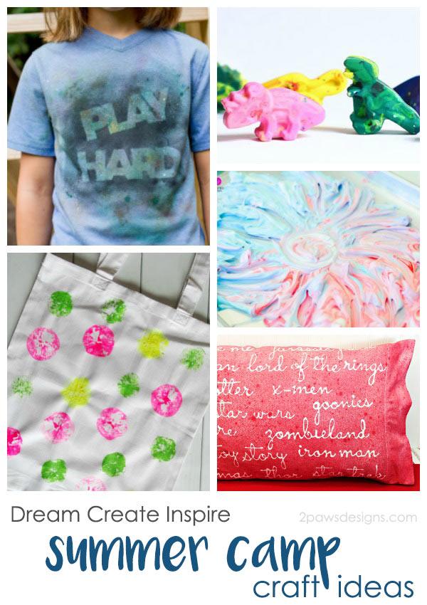 Dream Create Inspire: Summer Camp Kids' Crafts