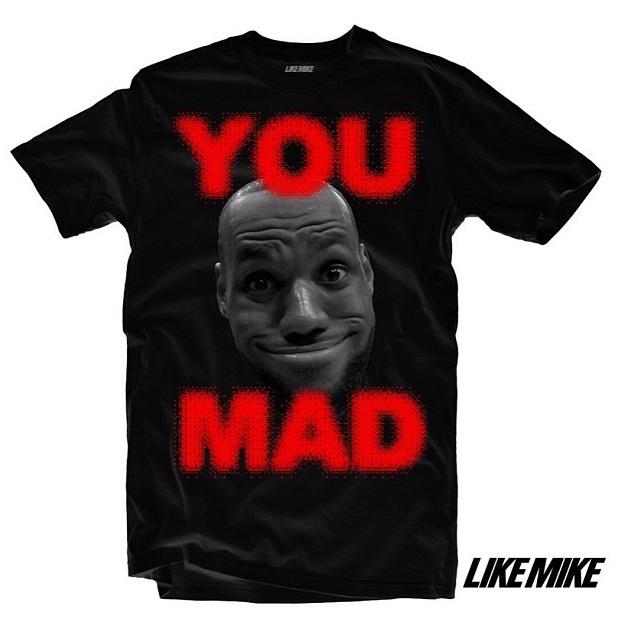 """GEAR: LeBron James """"You Mad"""" Shirt by LikeMike"""