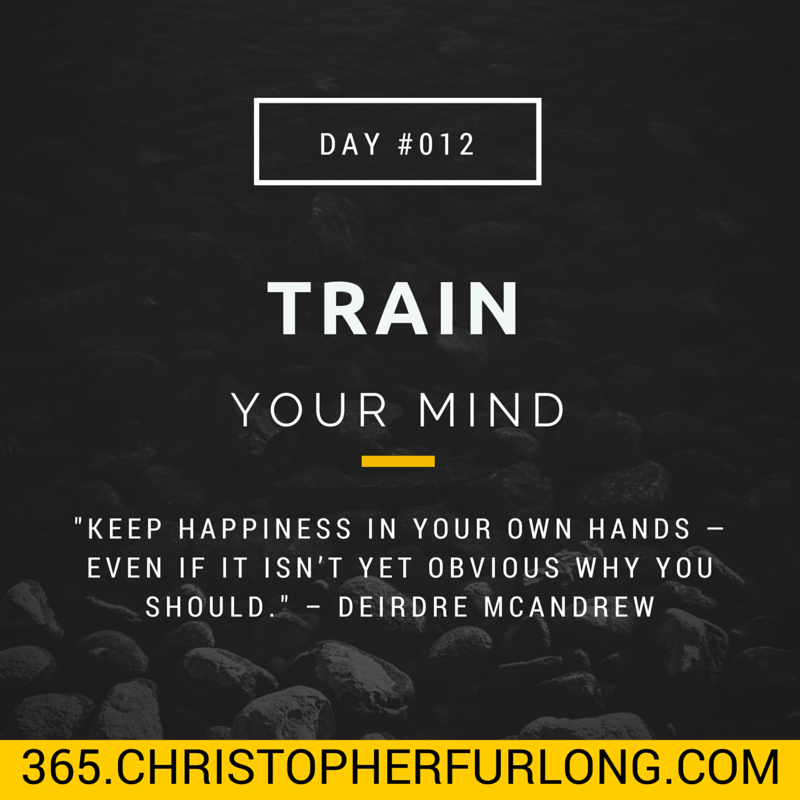 Day #012: Train Your Mind