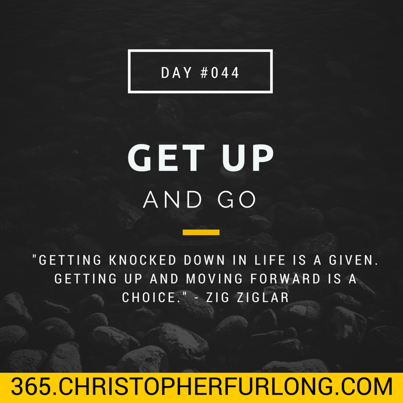 Day #044: Get Up And Go