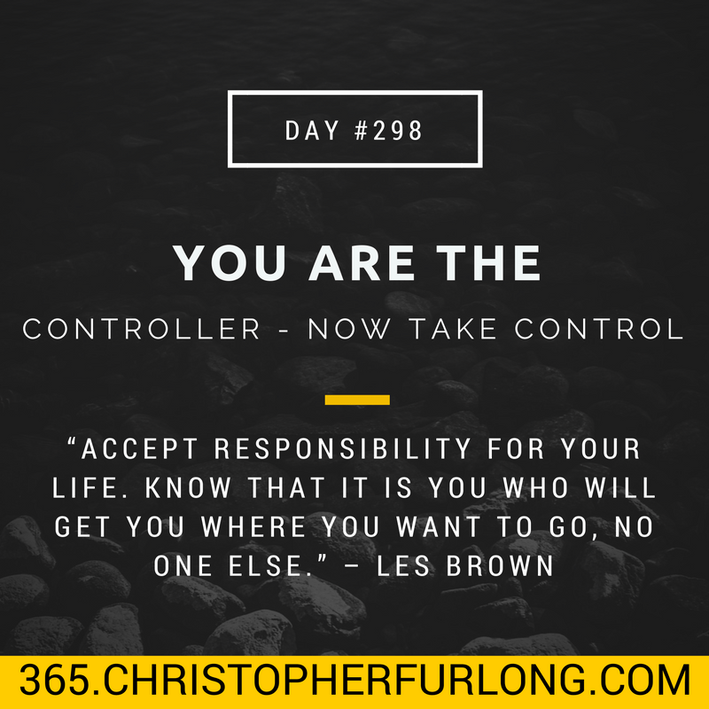 Day #298: You Are The Controller – Now Take Control