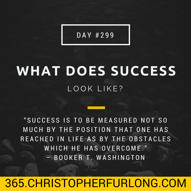 Day #299: What Does Success Look Like?