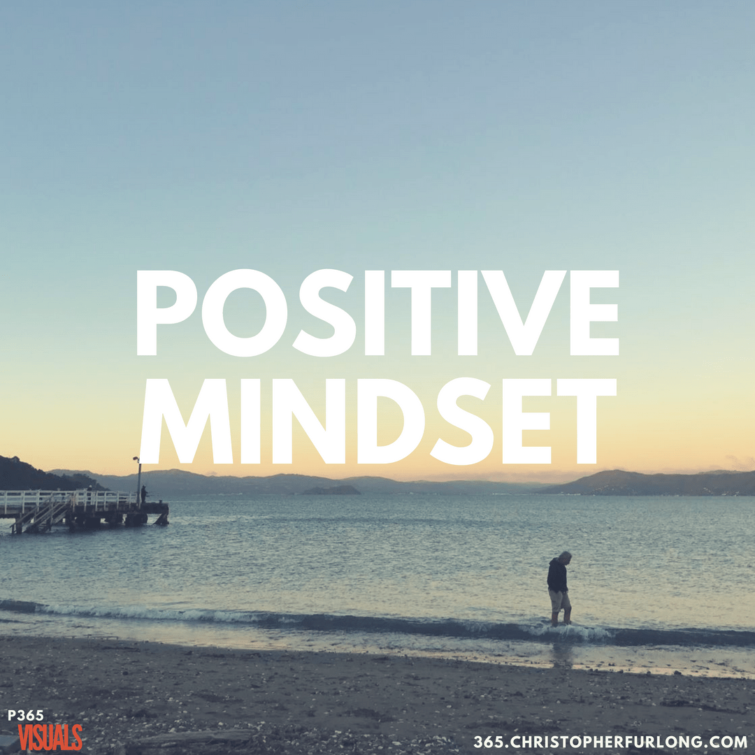 Day #087: Positive Mindset