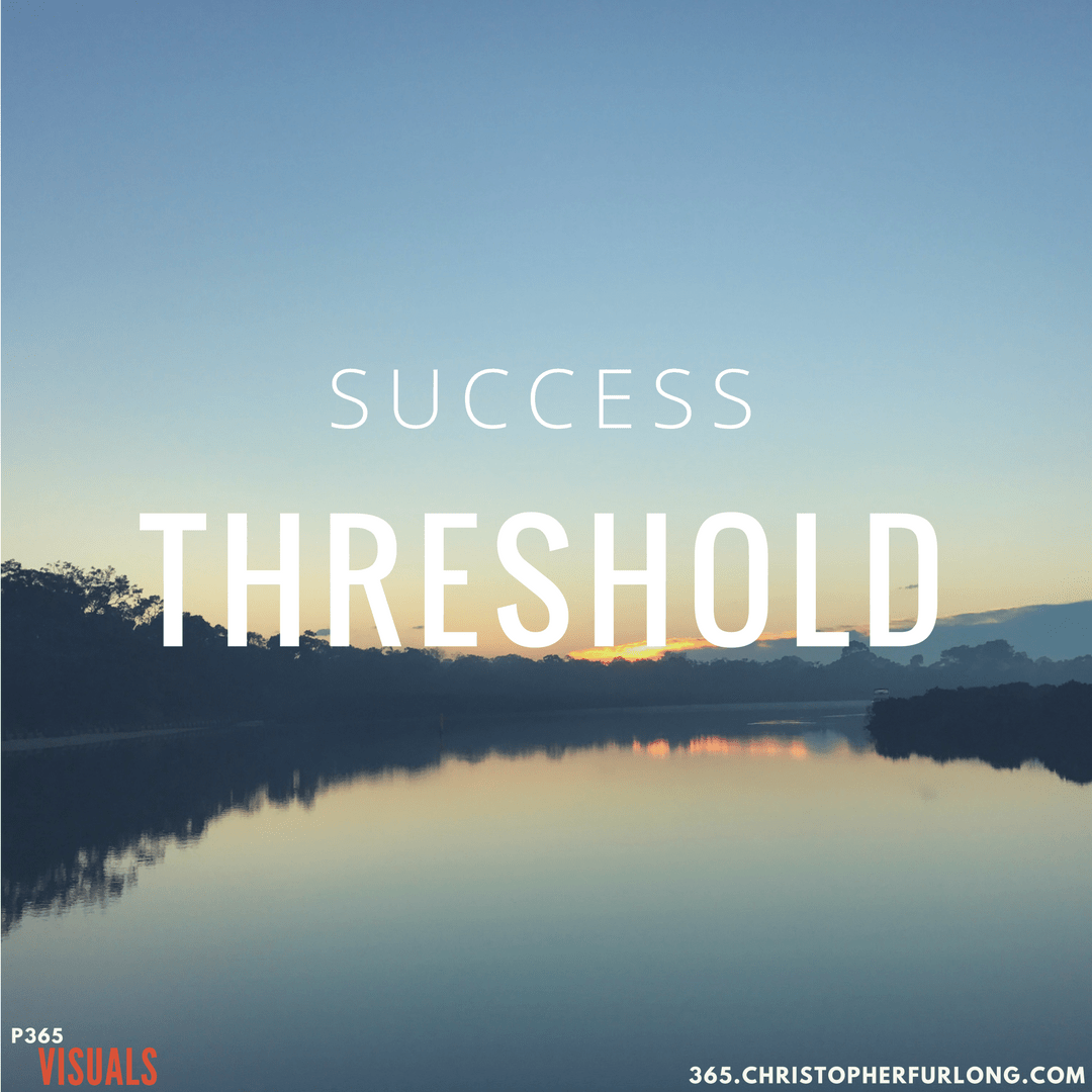 Day #140: Success Threshold