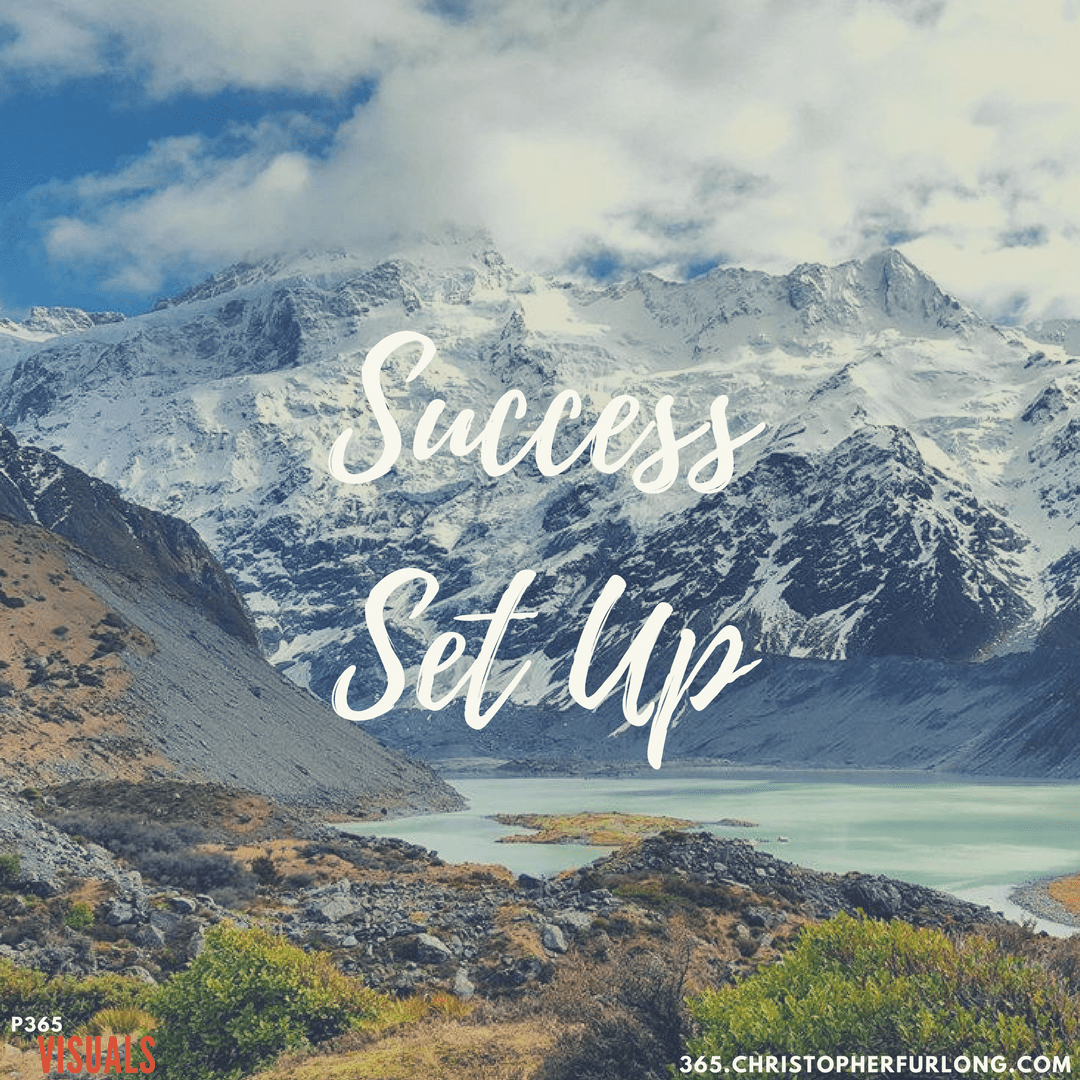 Day #154: Success Set Up