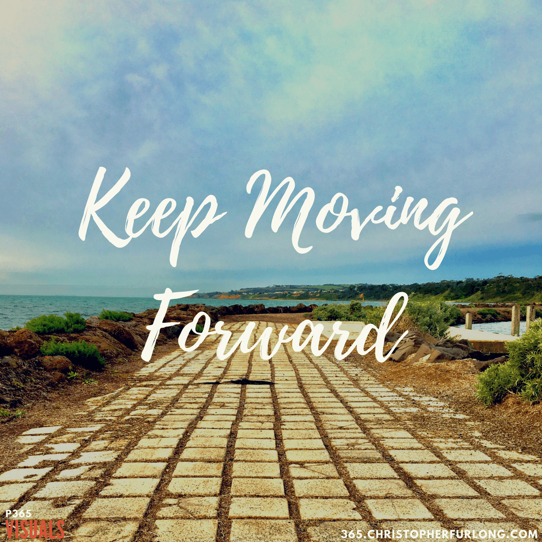 Day #226: Moving Forward