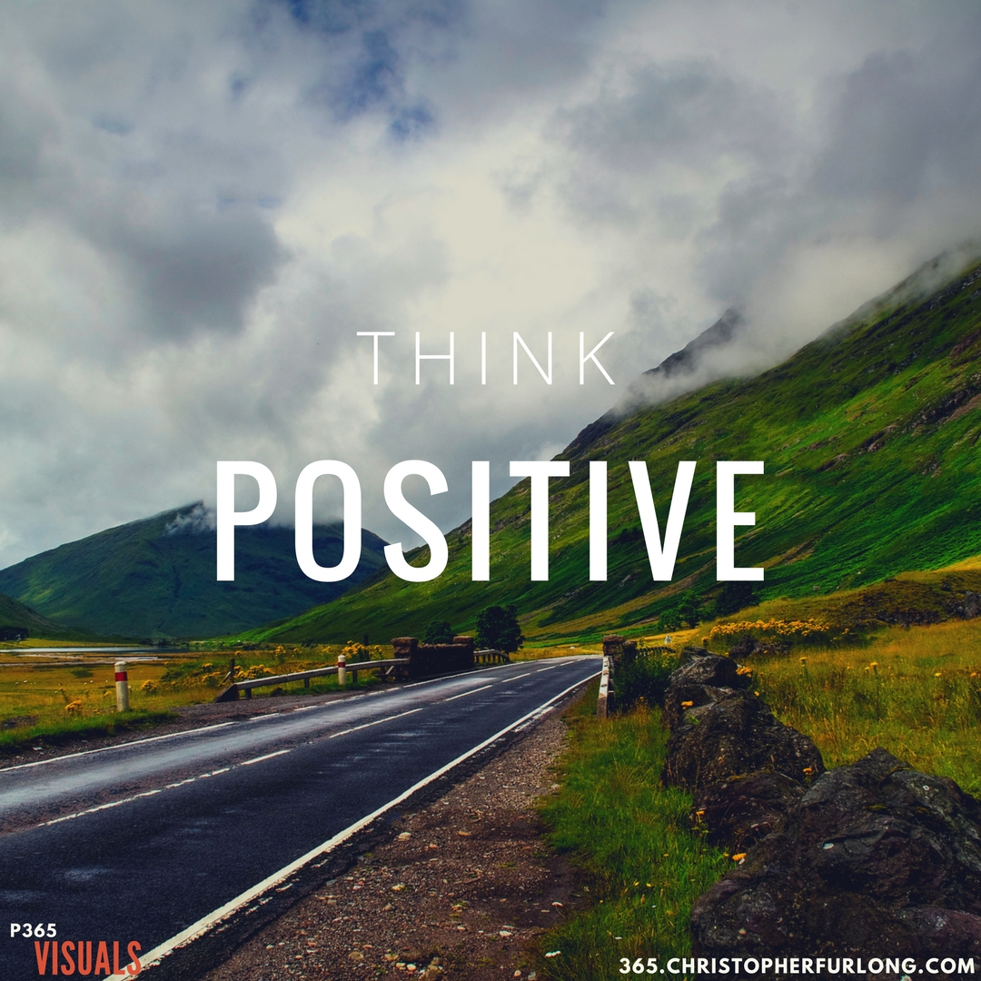 Day #251: Change Your Life – Think Positive