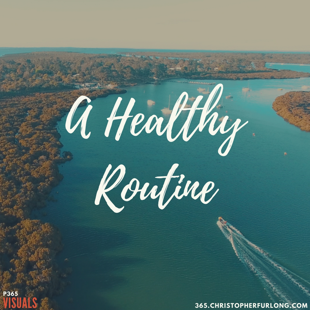 Day #283: A Healthy Routine