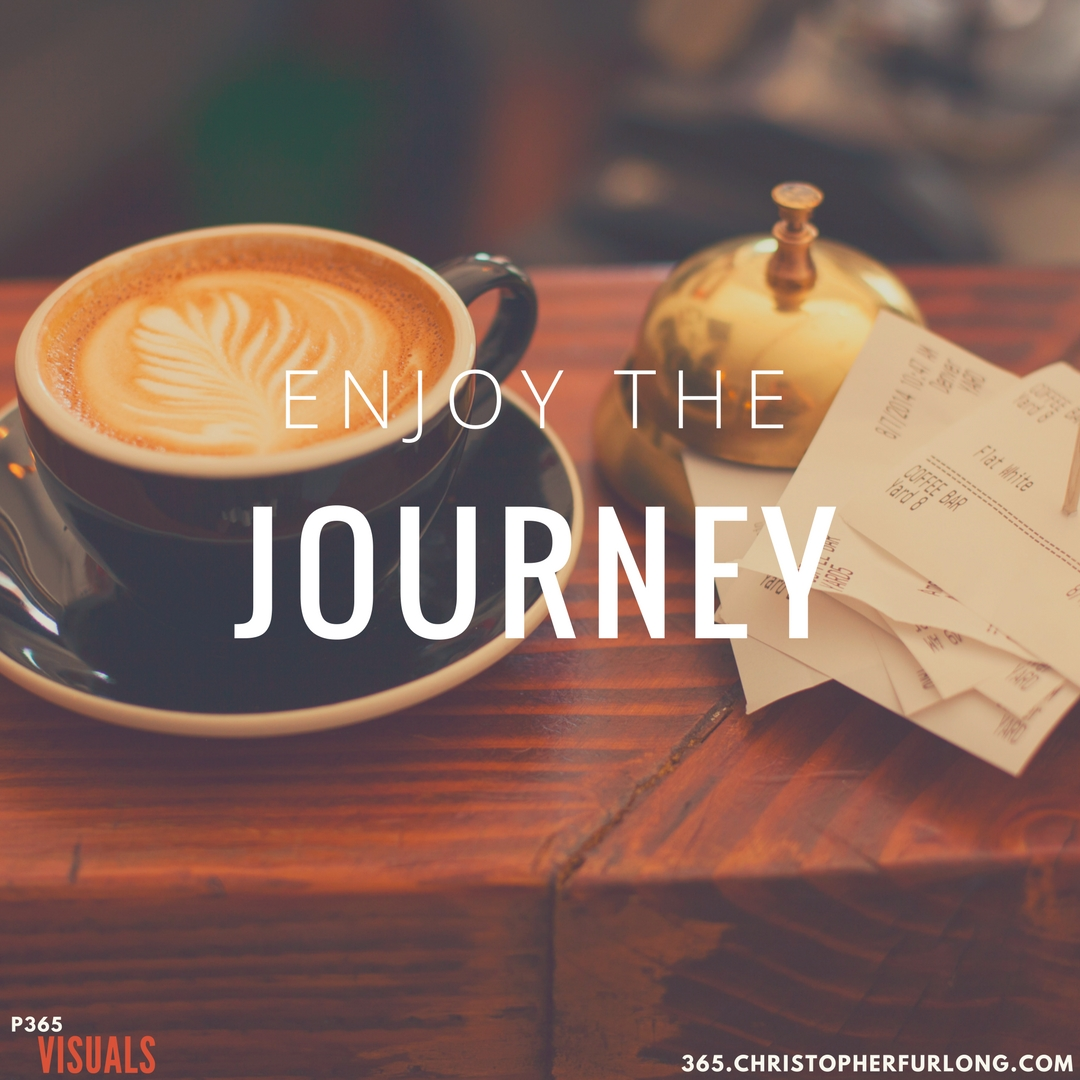 Day #287: Enjoy The Journey To Success
