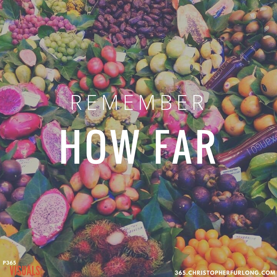 Day #305: Remember How Far