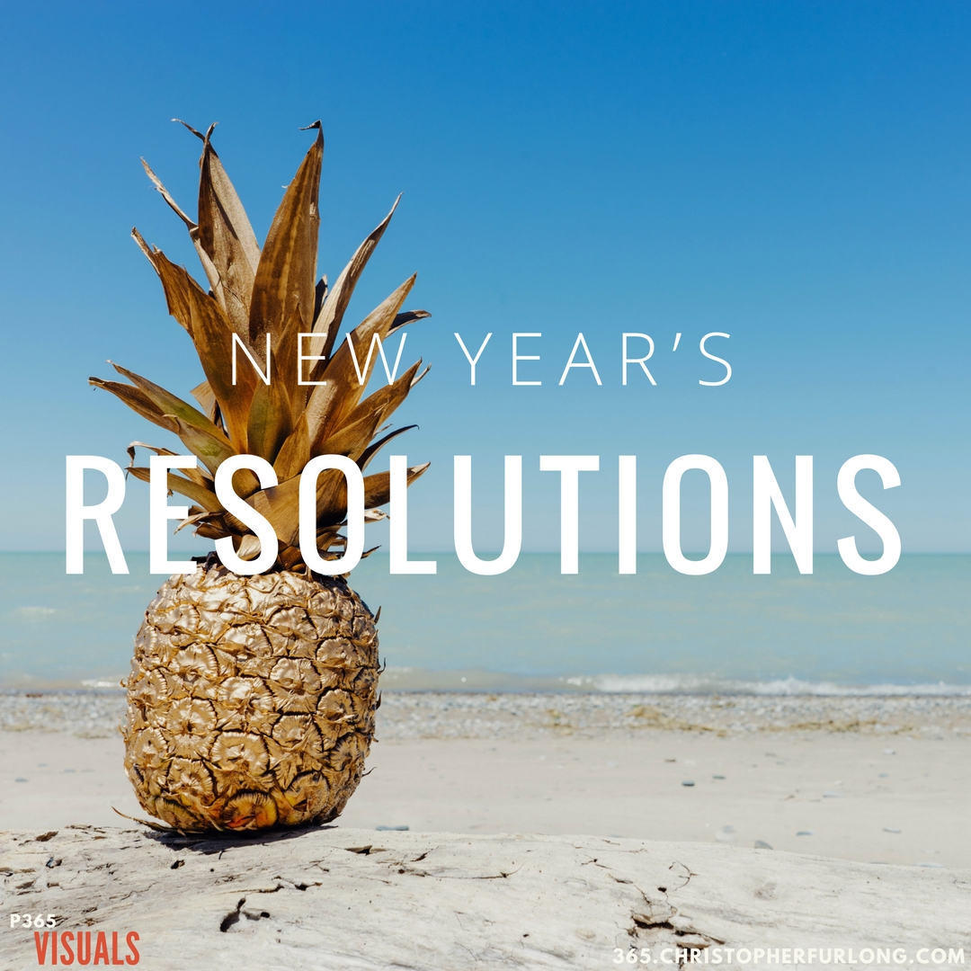 Day #344: New Year's Resolutions Again