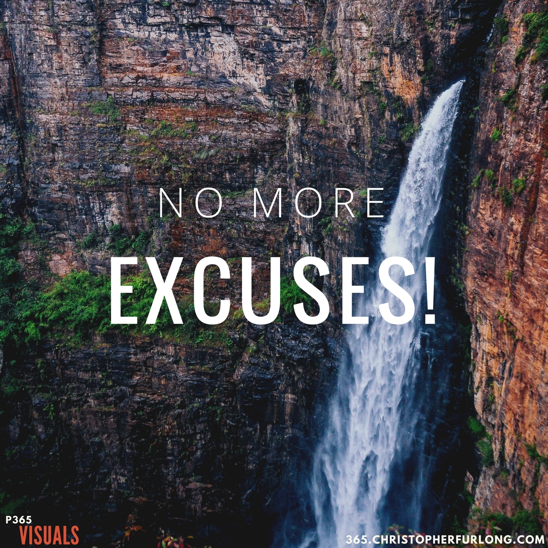 Day #347: No More Excuses! Seriously!