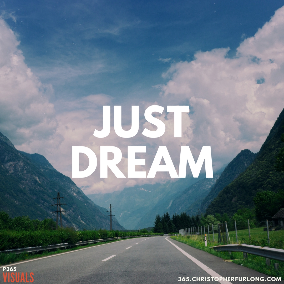 P365 2018: Day #015: Just Dream