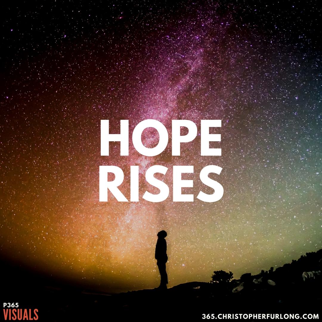 P365 2018: Day #046: Hope Rises