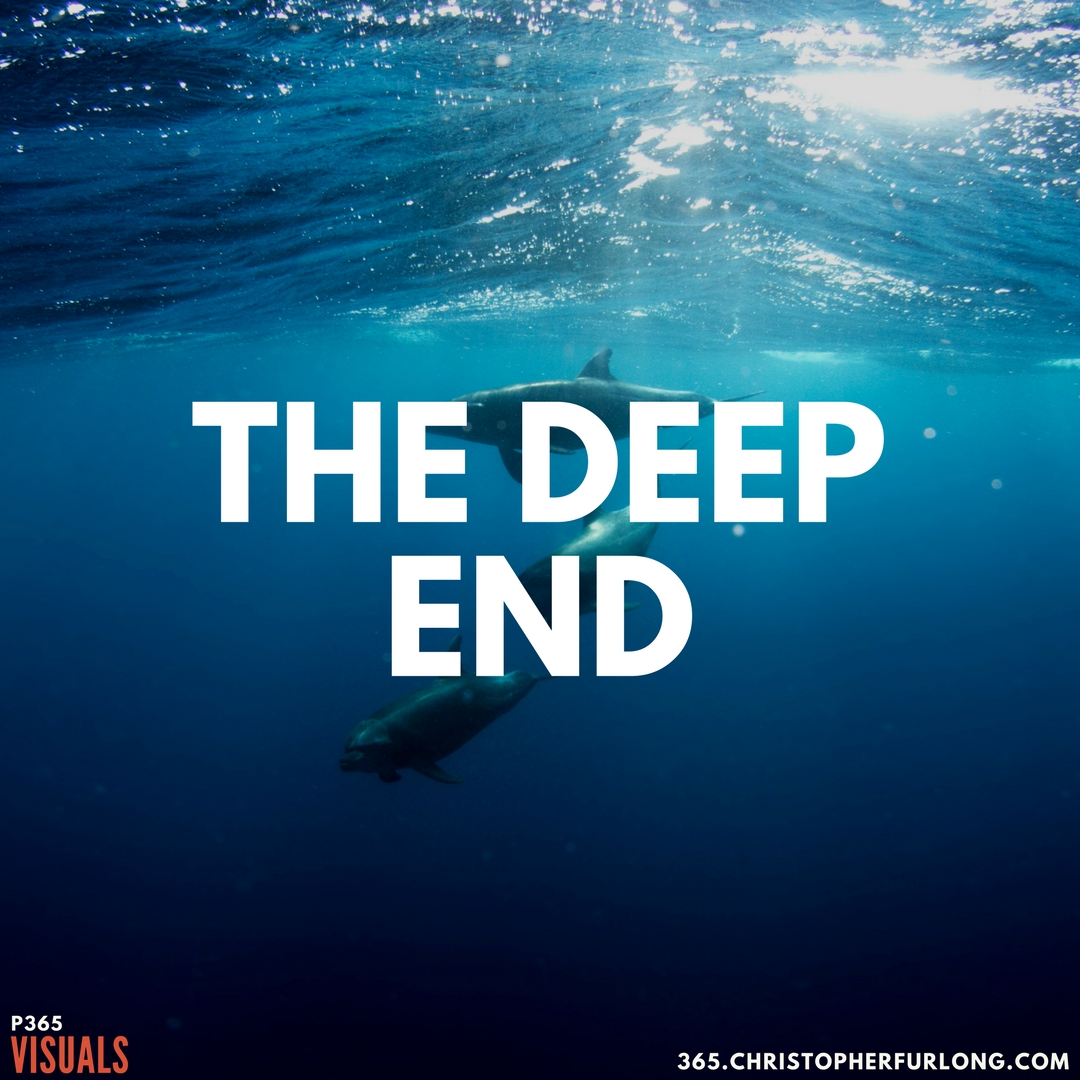 P365 2018: Day #059: The Deep End