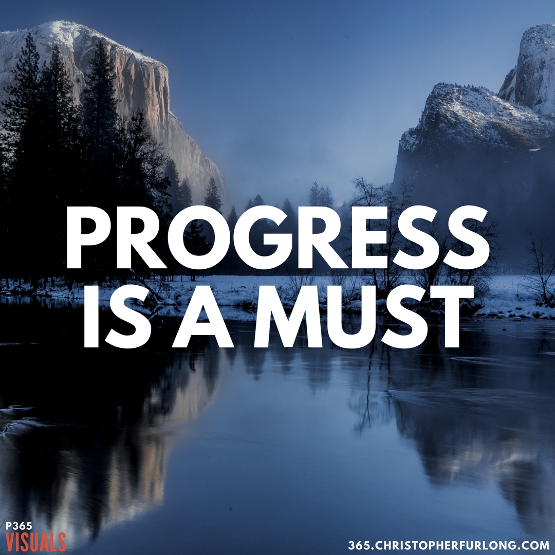 P365 2018: Day #069: Progress Is A Must