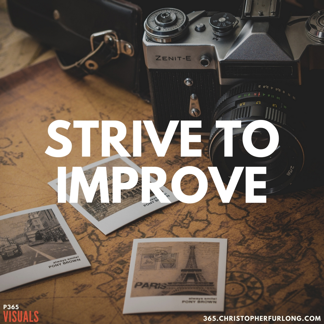 P365 2018: Day #070: Strive To Improve