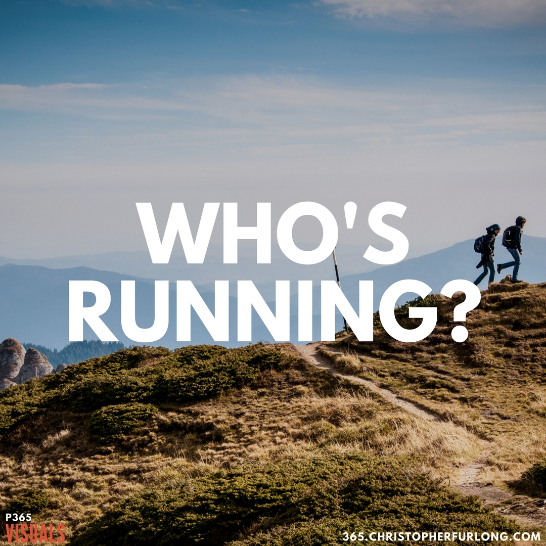 P365 2018: Day #082: Who's Running Who?