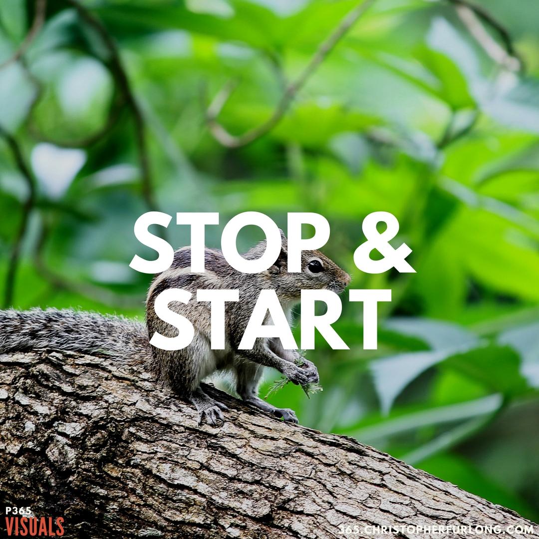 P365 2018: Day #103: Stop & Start