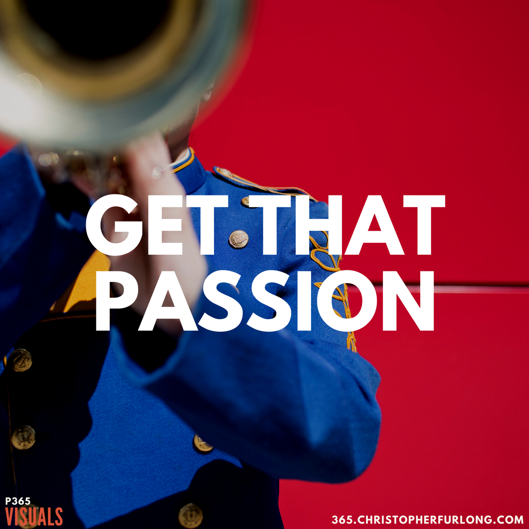 P365 2018: Day #169: Get That Passion