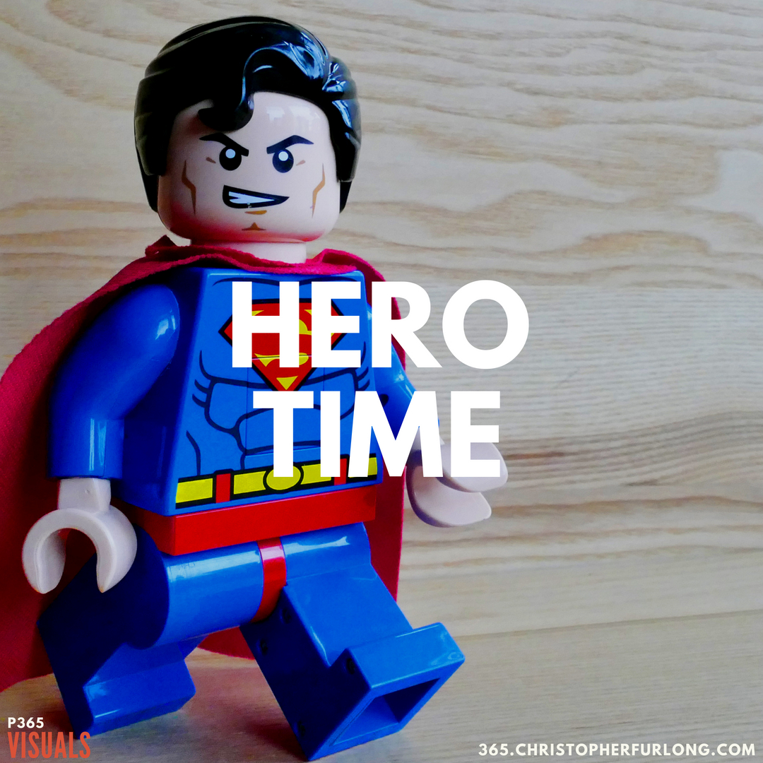 P365 2018: Day #203: Hero Time