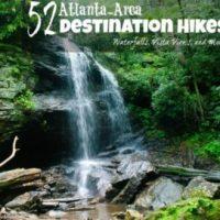 52 Atlanta-Area Destination Hikes: Waterfalls, Vista-Views, and More (part 2)