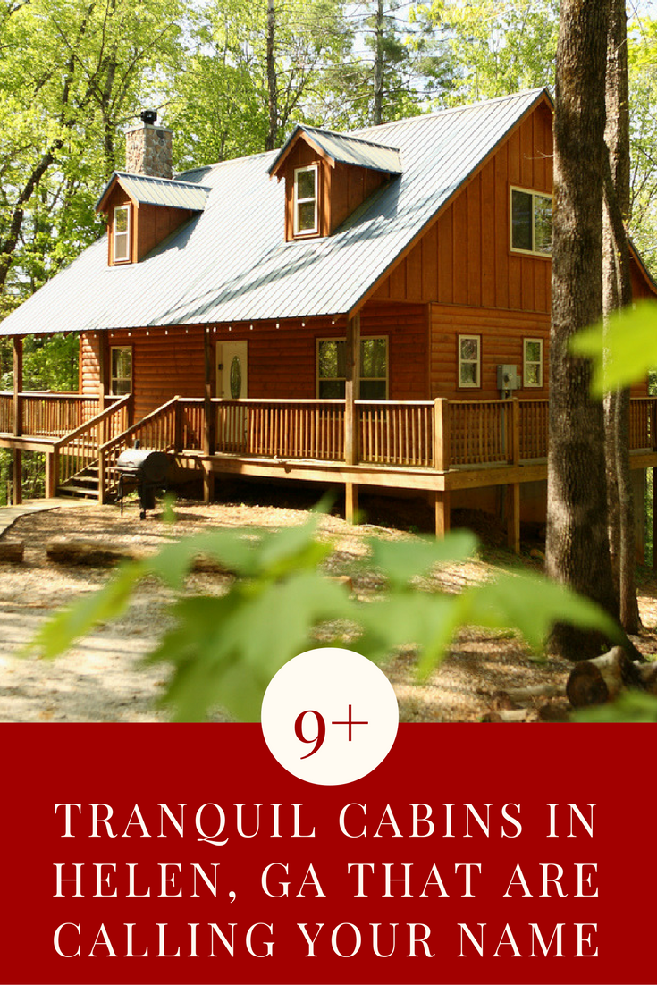 9 tranquil cabins in helen ga that are calling your name for Vacation cabins north georgia mountains