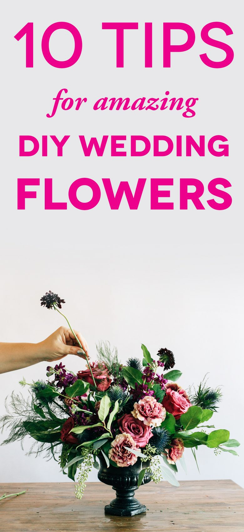 diy wedding flowers wedding flower arrangements picture of someone arranging flowers with text tips for DIY wedding flowers