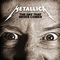 """Metallica: """"The Day That Never Comes"""""""