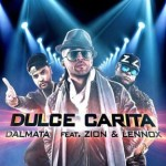 Dalmata Ft. Zion & Lennox – Dulce Carita (Prod. By DJ Elektrik)
