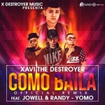 Xavi The Destroyer Ft. Jowell Y Randy & Yomo – Como Baila (Official Remix)