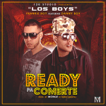 Danny Boy Ft. Frankie Boy – Ready Pa Comerte (Prod. by Monge El Genio Musical)