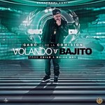Gabo El De La Comision – Volando Bajito (Prod. By Zoilo & NoiseBoy)