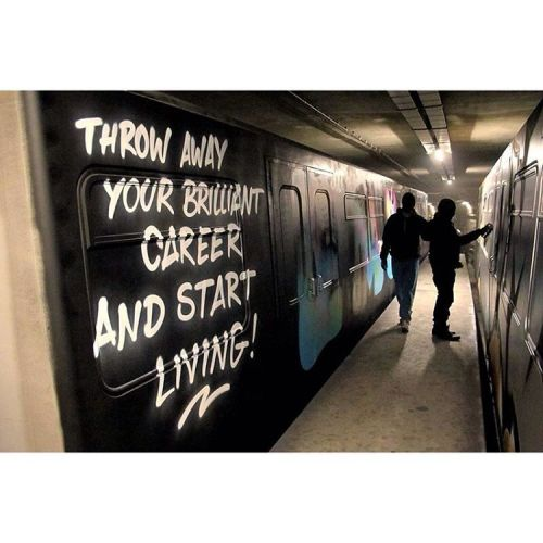 bizarrebeyondbelief:  Wiser words have never been spoken (via: #BerlinGraffiti). #graffiti #streetart #careeradvice