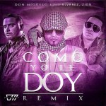 Don Miguelo Ft Zion & J Alvarez – Como Yo Le Doy (Official Remix) (iTunes)