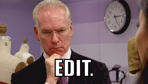 "Tim Gunn says ""Edit"""