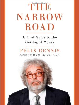 how to get rich felix dennis