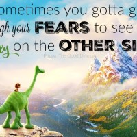Facing Your Fears to See Beauty on Other Side : Disney•Pixar The Good Dinosaur