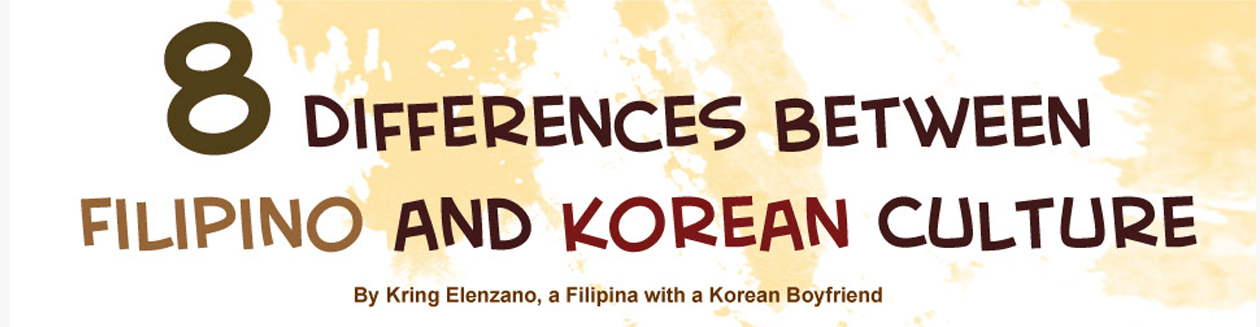 8 Differences Between Filipino and Korean Culture