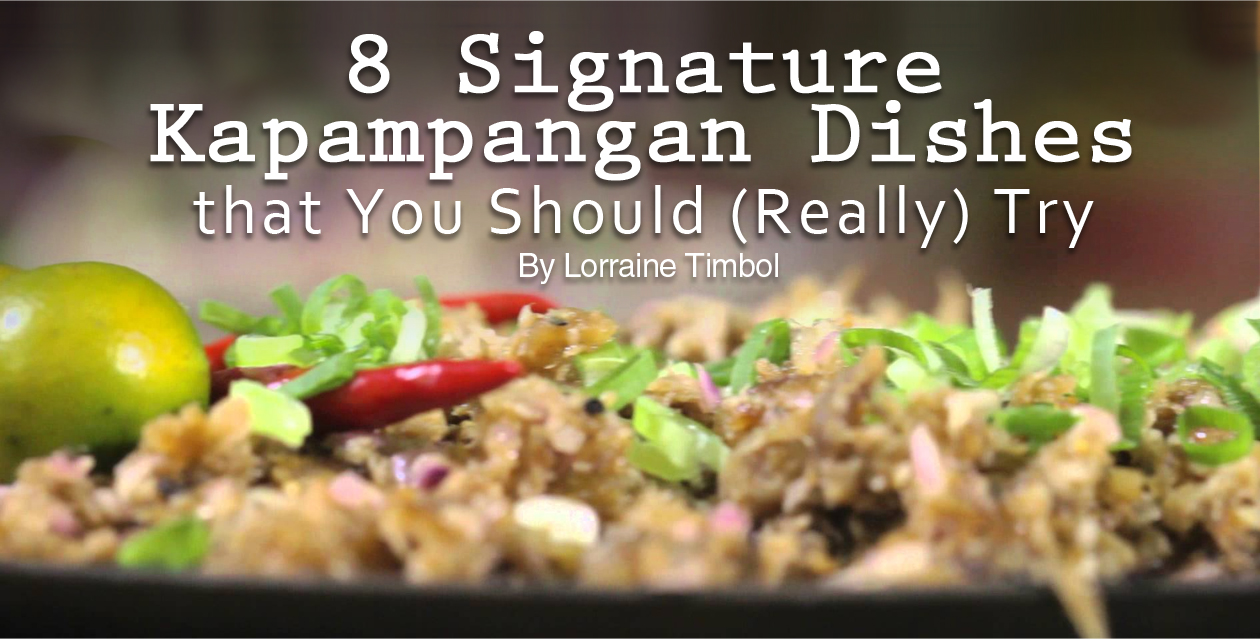 8 Signature Kapampangan Dishes that You Should (Really) Try