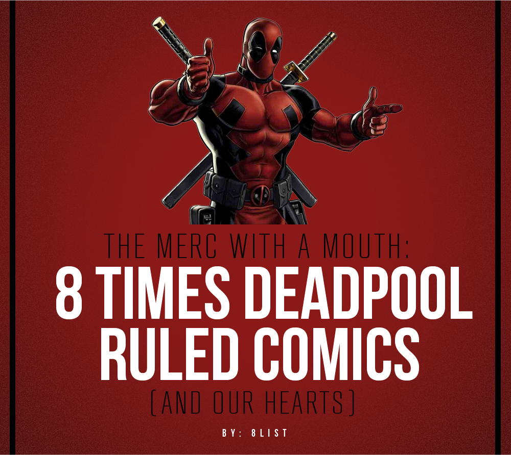 The merc with a mouth 8 times deadpool ruled comics and for What are the showtimes for deadpool