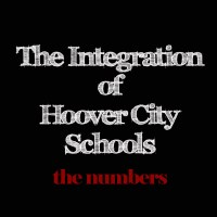 The Integration of Hoover City Schools - The Numbers