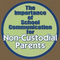 The Importance of School Communication for Non-Custodial Parents